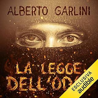 La legge dell'odio                   Di:                                                                                                                                 Alberto Garlini                               Letto da:                                                                                                                                 Alberto Bergamini                      Durata:  26 ore e 52 min     5 recensioni     Totali 3,2