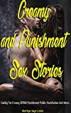 Creamy and Punishment Sex Stories: Daddy I'm Creamy | BDSM Punishment | Bare Bottom Punishment Erotica | Public Humiliation And More..