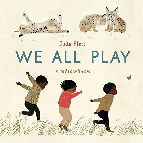 Compare Textbook Prices for We All Play Bilingual Edition ISBN 9781771646079 by Flett, Julie,Flett, Julie