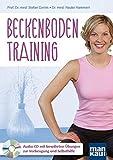 Beckenbodentraining. Audio-CD: Bewährte Übungen zur Vorbeugung und Selbsthilfe