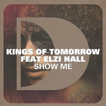 Show Me (feat. Elzi Hall)