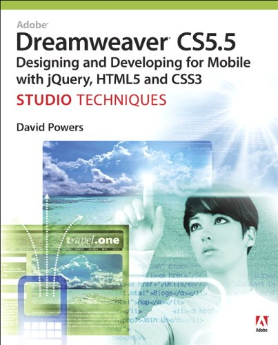 Adobe Dreamweaver CS5.5 Studio Techniques: Designing and Developing for Mobile with jQuery, HTML5, and CSS3 (English Edition)