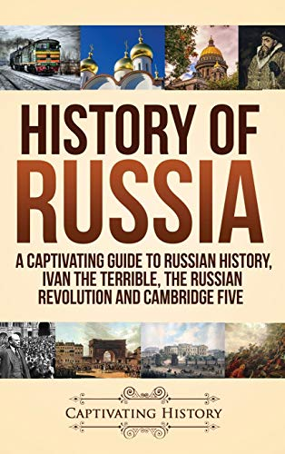 Compare Textbook Prices for History of Russia: A Captivating Guide to Russian History, Ivan the Terrible, The Russian Revolution and Cambridge Five  ISBN 9781647484293 by History, Captivating