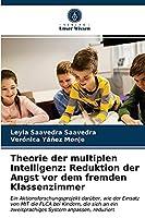 Theorie der multiplen Intelligenz: Reduktion der Angst vor dem fremden Klassenzimmer