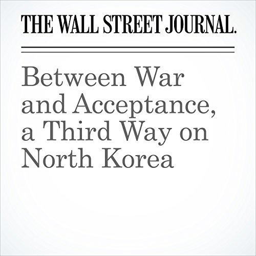 Between War and Acceptance, a Third Way on North Korea copertina