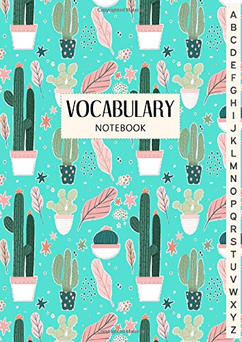 Vocabulary Notebook: A4 with 3 Columns, Record Foreign Language Learning Notebook with Alphabetical Tabs, Cactus Theme