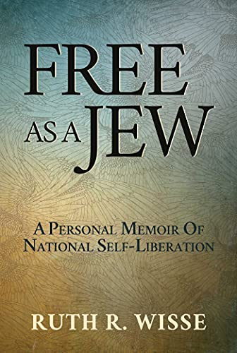 Compare Textbook Prices for Free as a Jew: A Personal Memoir of National Self-Liberation  ISBN 9781642939705 by Wisse, Ruth R.