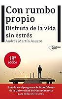 Con rumbo propio / With own course: Disfruta De La Vida Sin Estres / Enjoy Life Without Stress (Plataforma Actual)