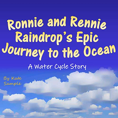 Ronnie and Rennie Raindrop's Epic Journey to the Ocean audiobook cover art