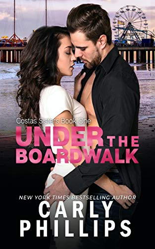 Under the Boardwalk (Costas Sisters Book 1) by [Carly Phillips]