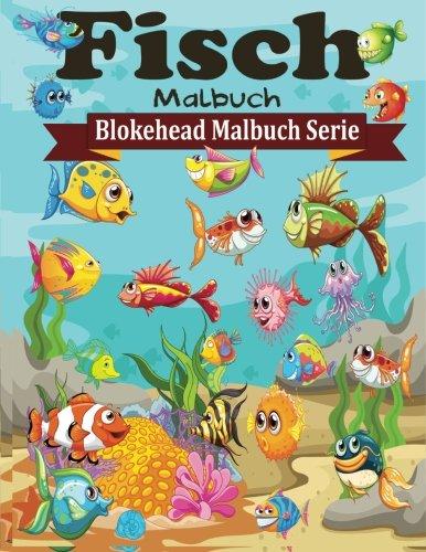 Fisch Malbuch (Blokehead  Malbuch Serie)