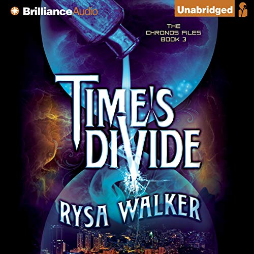 Time's Divide Audiobook By Rysa Walker cover art