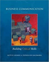 Business Communication - Building Critical Skills By Locker & Kaczmarek (4th, Fourth Edition)