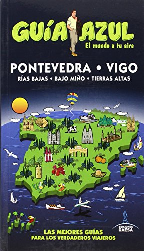 Pontevedra: PONTEVEDRA, Vigo y Rías Bajas GUÍA AZUL