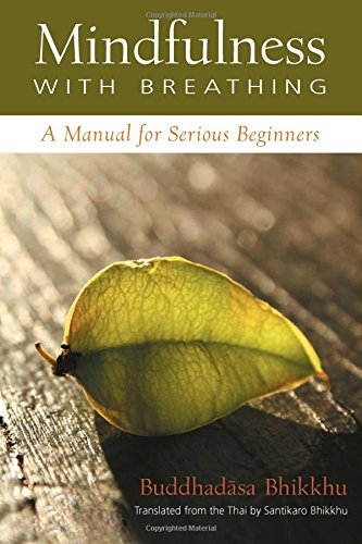 Mindfulness With Breathing : A Manual For Serious Beginners
