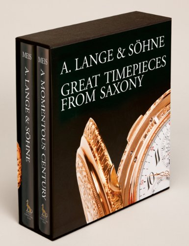 A Lange & Sohne - Great Timepieces from Saxony: Volume 1 and 2