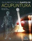 Guía práctica de puntos de acupuntura (color) (Medicina)