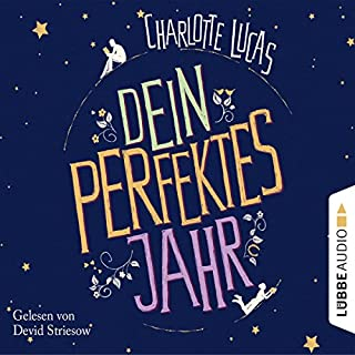 Dein perfektes Jahr                   By:                                                                                                                                 Charlotte Lucas                               Narrated by:                                                                                                                                 Devid Striesow,                                                                                        Anna Thalbach                      Length: 7 hrs and 12 mins     Not rated yet     Overall 0.0