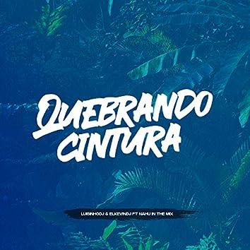 QUEBRANDO CINTURA (feat. NAHU IN THE MIX)