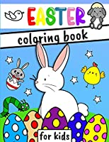 Easter Coloring Book for Kids: Happy Easter Day with a Fun Collection of Bunnies, Eggs, Chickens and more