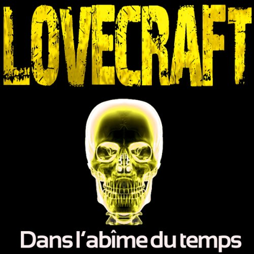 Dans l'abîme du temps                   By:                                                                                                                                 H. P. Lovecraft                               Narrated by:                                                                                                                                 Rémi Pous                      Length: 2 hrs and 59 mins     Not rated yet     Overall 0.0