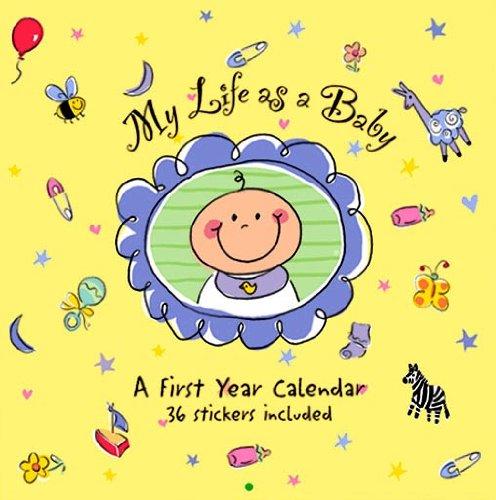 My Life As A Baby: A First Year Calendar (Organizer)