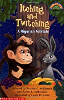 Itching and Twitching: A Nigerian Folktale (HELLO READER LEVEL 4)