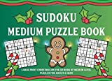 Sudoku Medium Puzzle Book: Large Print Christmas On the Go Book of Medium Level Puzzles for Adults & Kids