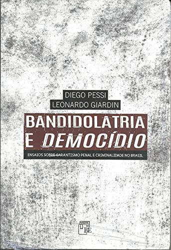 Bandidolatria e Democídio (Edição Bibliex)