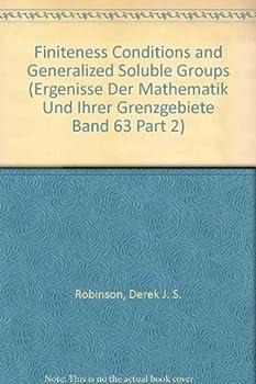 Paperback Finiteness Conditions and Generalized Soluble Groups (Ergenisse Der Mathematik Und Ihrer Grenzgebiete Band 63 Part 2) Book