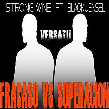 Fracaso Vs Superacion (feat. Black Jensel)