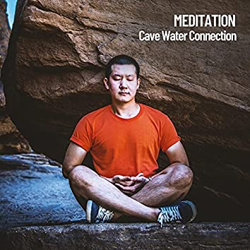 Meditation: Cave Water Connection