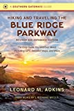 Hiking and Traveling the Blue Ridge Parkway, Revised and Expanded Edition: The Only Guide You Will Ever Need, Including GPS, Detailed Maps, and More (Southern Gateways Guides)