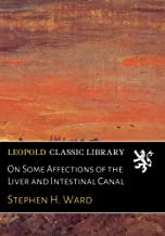 On Some Affections of the Liver and Intestinal Canal