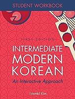 Intermediate Modern Korean: An Interactive Approach - Student Workbook