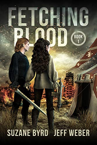 Fetching Blood: A Young Adult Post Apocalyptic Novel by [Suzane Byrd, Jeff Weber]