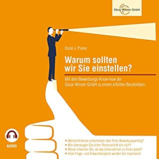 Warum sollten wir Sie einstellen?     Mit dem Bewerbungs-Know-how der Oscar Winzen GmbH zu einem erfüllten Berufleben              Autor:                                                                                                                                 Oscar J. Pixner                               Sprecher:                                                                                                                                 Oscar J. Pixner                      Spieldauer: 2 Std. und 28 Min.     38 Bewertungen     Gesamt 4,2