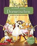 Dornröschen: Märchenballett nach P. I. Tschaikowsky (Musikalisches Bilderbuch mit CD)