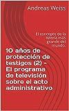 10 años de protección de testigos (2) - El programa de televisión sobre el acto administrativo: El concepto de la lotería más grande del mundo.