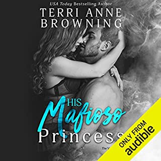 His Mafioso Princess     The Vitucci Mafiosos, Book 2              Written by:                                                                                                                                 Terri Anne Browning                               Narrated by:                                                                                                                                 Violet Strong,                                                                                        Shannon Gunn                      Length: 7 hrs and 35 mins     Not rated yet     Overall 0.0