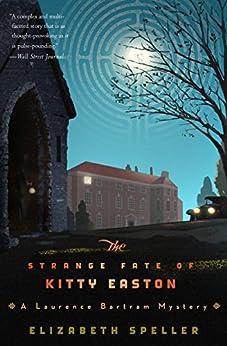 The Strange Fate of Kitty Easton (Laurence Bartram Mysteries Book 2) by [Elizabeth Speller]