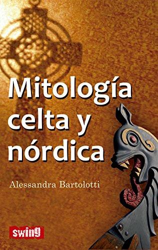 Mitología celta y nórdica: Conozca la fuerza de la intuición de los mitos y creencias célticas (Swing) eBook: Bartolotti, Alessandra: Amazon.es: Tienda Kindle
