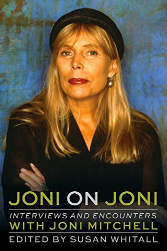 Compare Textbook Prices for Joni on Joni: Interviews and Encounters with Joni Mitchell Musicians in Their Own Words  ISBN 9781641603584 by Whitall, Susan