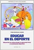 Educar En El Deporte - 2ª Edición: Educación en valores desde la educación física y la animación deportiva: 48 (Materiales para educadores)