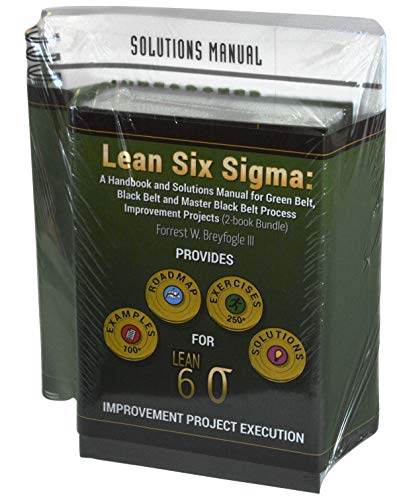 Lean Six Sigma: A Handbook and Solutions Manual for Green Belt, Black Belt and Master Black Belt Process Improvement Projects 2-book Bundle