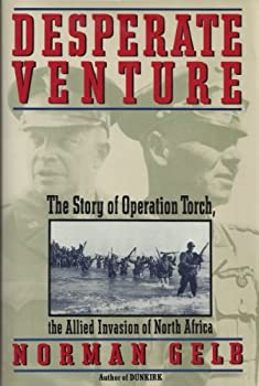 Desperate Venture: The Story of Operation Torch, the Allied Invasion of North Africa