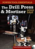 Power Tool Essentials - The Drill Press & Mortiser [DVD]