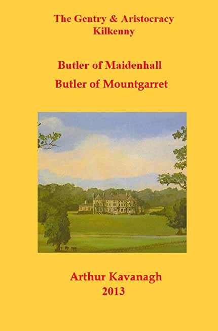 Butler of Maidenhall & Butler of Mountgarret (The Gentry & Aristocracy of Kilkenny Book 9) (English Edition)