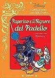 Paperino e il Signore del Padello: e altre storie a tema Fantasy (Capolavori della letteratura Vol. 11)