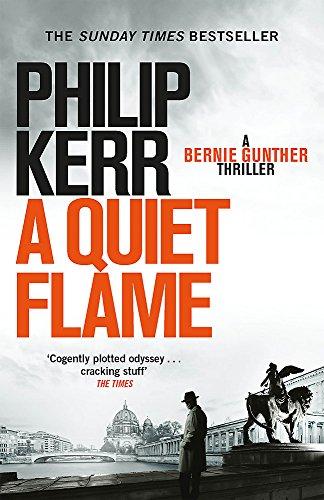 A Quiet Flame: Bernie Gunther Thriller 5: A Bernie Gunther Mystery